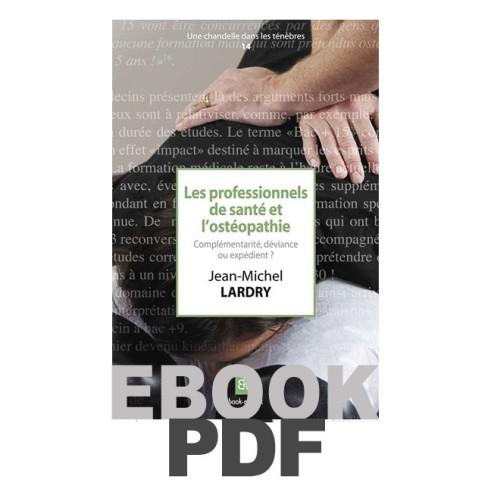 Les professionnels de santé et l'ostéopathie. Complémentarité, déviance ou expédient ?