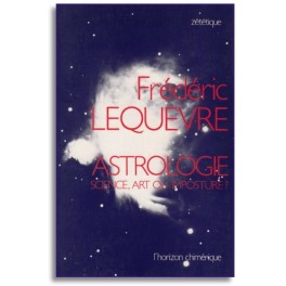 Astrologie: Science, Art ou Imposture ?