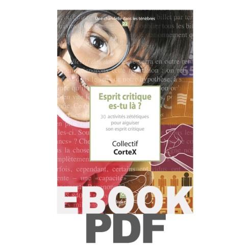 Esprit critique es-tu là ? (pdf) 30 activités zététiques pour aiguiser son esprit critique