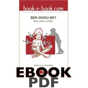 BEN-GHOU-BEY (pdf) Mon père, ce fakir