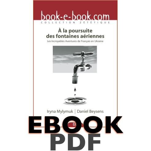 A la poursuite des fontaines aériennes (pdf). Les incroyables aventures de Français en Ukraine
