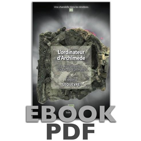 L'ordinateur d'Archimède 2. Anticythère ou le naufrage d'un mythe