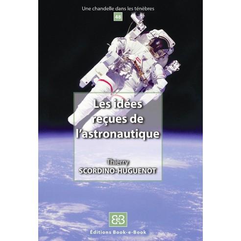 Les idées reçues de l'astronautique